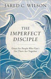 Imperfect_Disciple-Jared_C_Wilson-324x499
